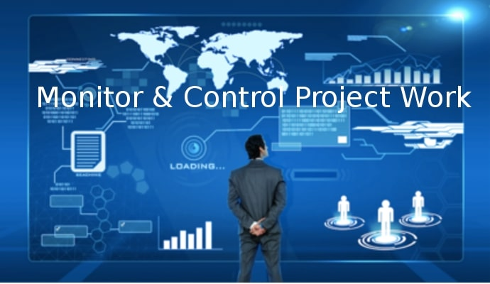 Monitor & Control Project Work